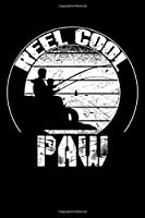 """Reel Cool PAW: Blank Lined Fishing Notebook - 6""""x9"""" , 120 Page Lined Paperback journal"""