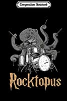 Composition Notebook: Rocktopus Octopus The Drummer Birthday Christmas Music Band Premium  Journal/Notebook Blank Lined Ruled 6x9 100 Pages