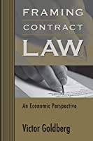 Framing Contract Law: An Economic Perspective