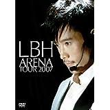 LBH ARENA TOUR 2007 [DVD]