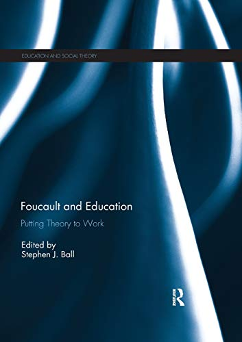 Download Foucault and Education (Education and Social Theory) 0367264633