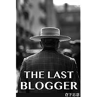 The Last Blogger