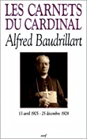 Les carnets du cardinal baudrillart 1925 1928