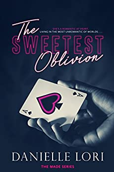 The Sweetest Oblivion (Made Book 1) by [Lori, Danielle]