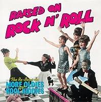 Raised on Rock N' Roll