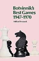Botvinnik's Best Games 1947-1970