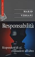 Responsabilità. Rispondere di sé, rispondere all'altro