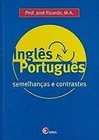 Inglês X Português. Semelhanças e Contrastes