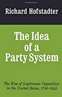 The Idea of a Party System (Jefferson Memorial Lecture Series)
