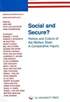Social and Secure?: Politics and Culture of the Welfare State : A Comparative Inquiry (European Contributions to American Studies)