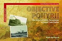 クルスク 独軍第41装甲師団ポヌイリ駅での敗北 ObjectivePonyri! The Defeat of XXXXI. Panzerkorps at ...