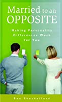 Married to an Opposite: Making Personality Differences Work for You (Psychology Religion and Spirituality)【洋書】 [並行輸入品]