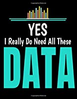 Yes I Really Do Need All  These Data: Daily Planner 2020 | Gift For Computer Data Science Related People.