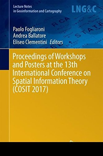 [画像:Proceedings of Workshops and Posters at the 13th International Conference on Spatial Information Theory (COSIT 2017) (Lecture Notes in Geoinformation and Cartography)]