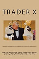 Trading the Forex Market: Shocking Little Secrets and Weird Dirty Tricks to Cracking the Code to Millionaire With Forex - Buy Now
