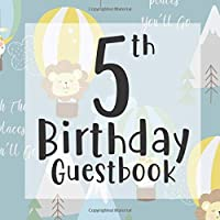 5th Birthday Guestbook: Scandi Hot Air Balloon Up and Away Themed - Fifth Party Children Toddler Event Celebration Keepsake Book - Family Friend Sign in Write Name, Advice Wish Message Comment Prediction - W/ Gift Recorder Tracker Log & Picture Space