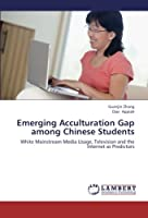 Emerging Acculturation Gap among Chinese Students: White Mainstream Media Usage, Television and the Internet as Predictors