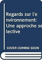 Regards sur l'environnement: Une approche sélective