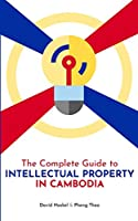 The Complete Guide to Intellectual Property in Cambodia
