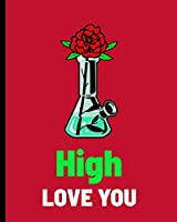 High Love You: Funny Weed Valentine's Day | Movies | Dinner | Couples | Partner Gift | Fun | Anniversary Celebration | Relationship | Long Term Loved One | Singles