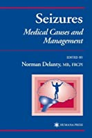 Seizures: Medical Causes and Management (Current Clinical Practice)