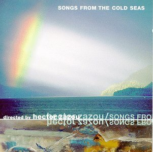 Songs From the Cold Seas (Zazou, Hector)