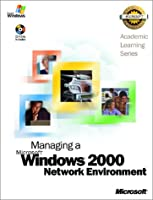 Managing a Microsoft Windows 2000 Network Environment (Pro-Academic Learning)