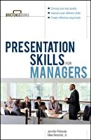 Presentation Skills For Managers (Briefcase Books Series)