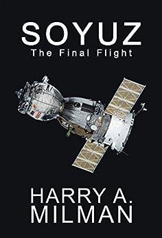 Soyuz: The Final Flight by [Milman, Harry A.]