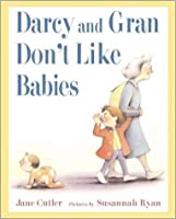 Darcy and Gran Don't Like Babies