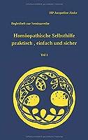 Homoeopathische Selbsthilfe - praktisch, einfach und sicher Teil 1 Atemwegsinfekte: Begleitheft zur Seminarreihe