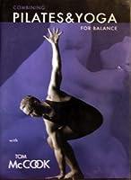 Combining Pilates & Yoga For Balance