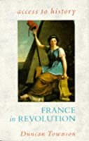 France in Revolution (Access to A-Level History)