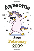 """Awesome since February  2009  Notebook Dabbing Unicorn -  Great as 11th Birthday Gift for your friends and family: Notebook Gift, 120 lined Page,  Soft Cover, Mate Finish 6"""" x 9"""" (15.2 x 22.9 cm)"""