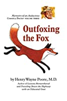 Outfoxing the Fox: Memoirs of an Audacious Country Doctor, volume three