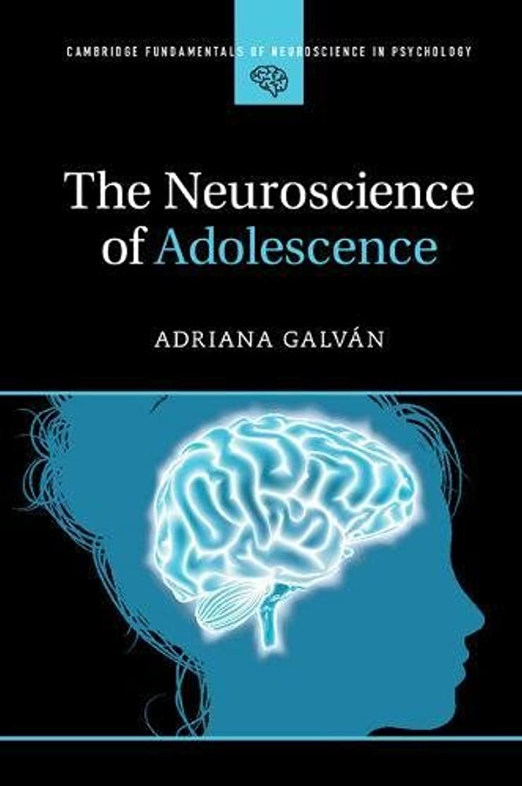 誇大妄想ボア変装The Neuroscience of Adolescence (Cambridge Fundamentals of Neuroscience in Psychology)