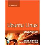 Ubuntu Linux Unleashed 2021
