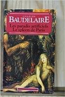 Le Spleen de Paris/Les Paradis Artificiels (World Classics)