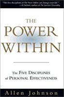 The Power Within: The Five Disciplines of Personal Effectiveness