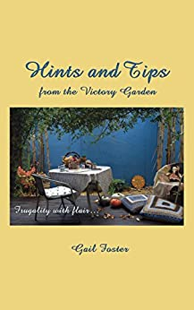Hints and Tips from the Victory Garden: Frugality With Flair by [Foster, Gail]