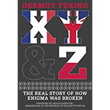 X, Y & Z: The Real Story of How Enigma Was Broken
