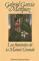 Los Funerales De LA Mama Grande (Editorial Sudamericana Narrativas/Antologia)