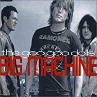 Big Machine by Goo Goo Dolls