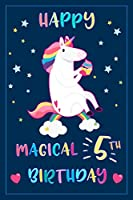 Happy Magical 5th Birthday: A Cute Unicorn Birthday Gift Journal For 5 Year Old Girls & Boys / Drawing Paper and Lined Notebook for Creative Writing & Drawing