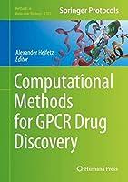 Computational Methods for GPCR Drug Discovery (Methods in Molecular Biology)