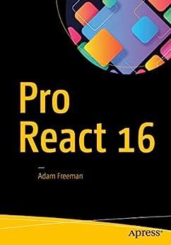 [Adam Freeman]のPro React 16 (English Edition)