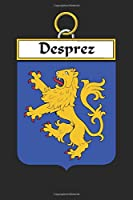 Desprez: Desprez Coat of Arms and Family Crest Notebook Journal (6 x 9 - 100 pages)