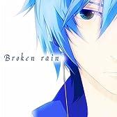 壊れた 雨 (Feat. Kaito)