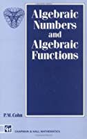Algebraic Numbers and Algebraic Functions (Chapman Hall/CRC Mathematics Series)