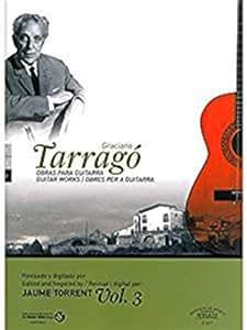 Graciano Tarragó: Guitar Works - Volume 3 / クラシアーノ・タラゴ: ギター作品 - ボリューム3 楽譜